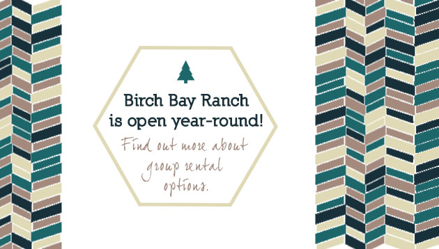 Birch Bay Ranch is open year round